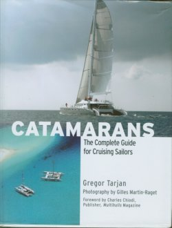 Catamarans-- The Complete Guide for Cruising Sailors